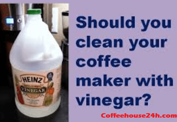 How To Clean Coffee Maker With Vinegar 6 Step