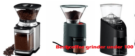 Best coffee grinder under 100