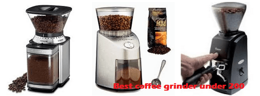 Best coffee grinder under 200 on the market