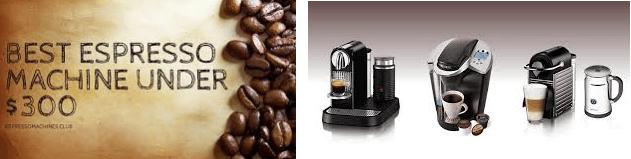 Best Espresso Machine Under $300